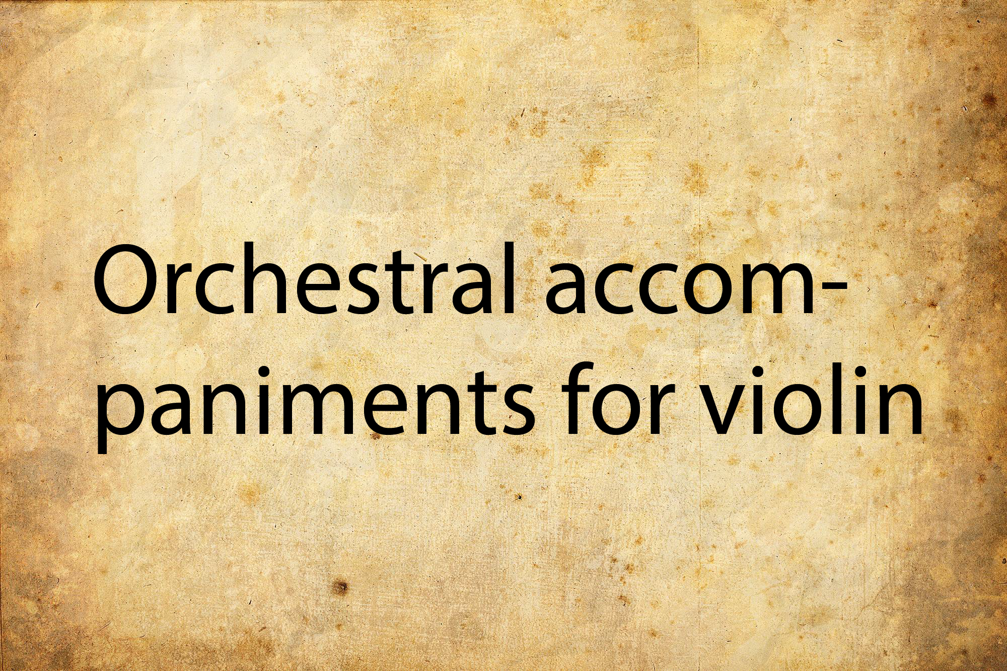 Orchestral accompaniments